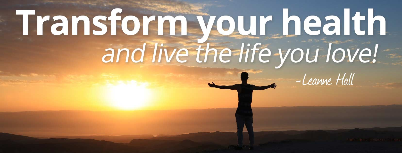 Transform your health and live the life you love